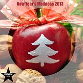 New Year's Madness 2013 by Various Artists
