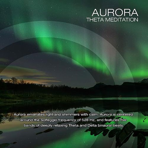 Aurora (Solfeggio 528hz with Theta Brainwave Entrainment) by J.s. Epperson