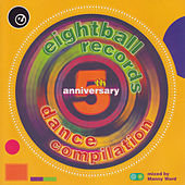 Eightball Records 5th Anniversary Dance Compilation by Various Artists