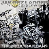 Jakobz Ladder: The Croatoa Koans by Son Of Saturn