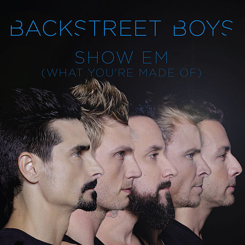 Show 'Em (What You're Made Of) von Backstreet Boys