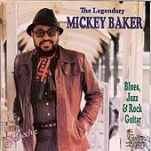 The Legendary Mickey Baker: Blues, Jazz & Rock Guitar by Mickey Baker