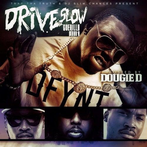 Drive Slow Guerilla Maab'n by Dougie D