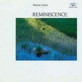 Reminiscence by Wayne Gratz