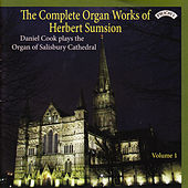 The Complete Organ Works of Herbert Sumsion, Vol. 1: The Organ of Salisbury Cathedral by Daniel Cook