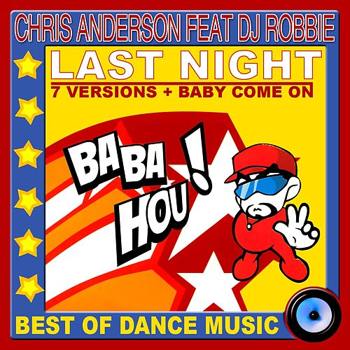 Last Night (Best of Dance Music) by Chris Anderson