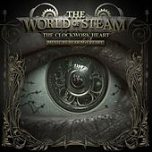 The World of Steam: The Clockwork Heart by Bear McCreary