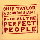 F**K All the Perfect People by Chip Taylor