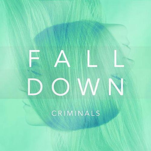 Fall Down by The Criminals