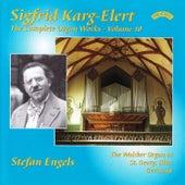 The Complete Organ Works of Sigfrid Karg-Elert, Vol. 10: The Walcker Organ at St.Georg, Ulm, Germany by Stefan Engels