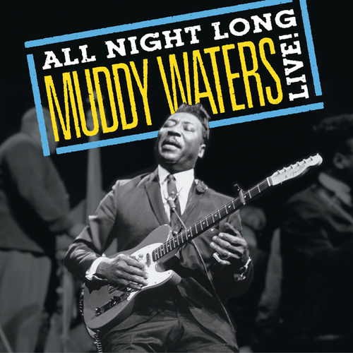 Muddy Waters: All Night Long, Muddy Waters Live! by Muddy Waters