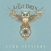Echo Sessions by Stray Birds