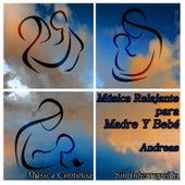 Música Relajante para Madre Y Bebé: Música Continua Sin Interrupción by Andreas