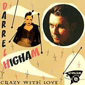 Crazy With Love by Darrel Higham