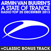 A State Of Trance Radio Top 20 - December 2013 (Including Classic Bonus Track) by Various Artists