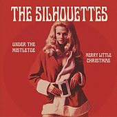 Under The Mistletoe / Merry Little Christmas by The Silhouettes