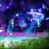 Nocturnal Whisper - Smooth Chill Out Grooves, Vol. 7 by Various Artists