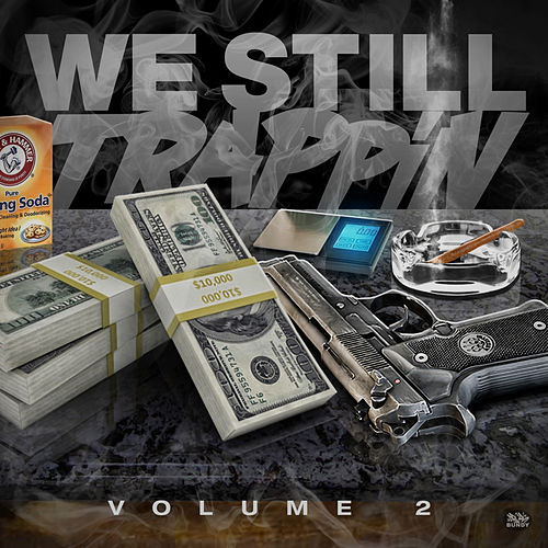 We Still Trappin, Volume 2 by Various Artists