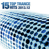 15 Top Trance Hits 2013.12 by Various Artists