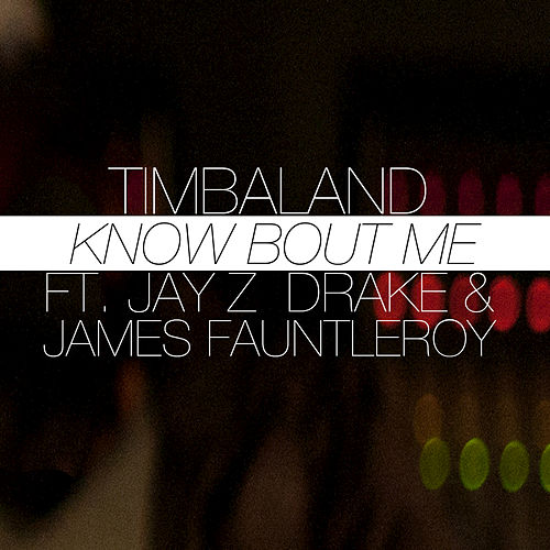 Know Bout Me by Timbaland