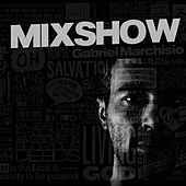Mixshow by Gabriel Marchisio