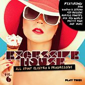 Excessive House, Vol. 6 (All About Electro & Progressive) by Various Artists