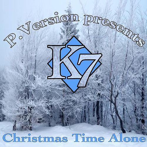 Christmas Time Alone (feat. D6) by K7