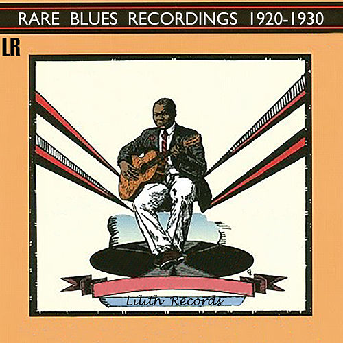 Rare Blues Recordings 1920-1930 (Remastered) by Various Artists
