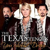 You Should Dream by The Texas Tenors