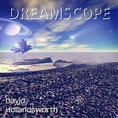Dreamscope by David Hollandsworth