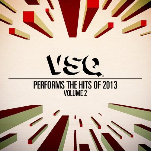 Vsq Performs the Hits of 2013 Vol. 2 by Vitamin String Quartet
