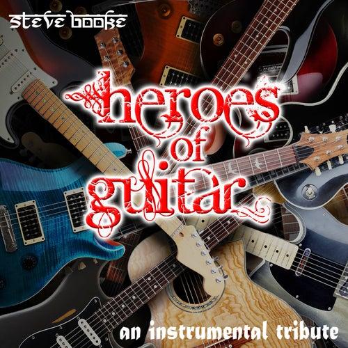 Heroes of Guitar: An Instrumental Tribute by Steve Booke