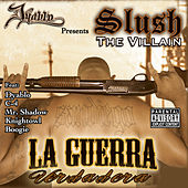 La Guerra Verdadera by Slush The Villain