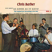 Just About as Good as It Gets!, Volume 2 by Chris Barber