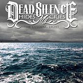The Guiding Light by DEAD SILENCE HIDES MY CRIES