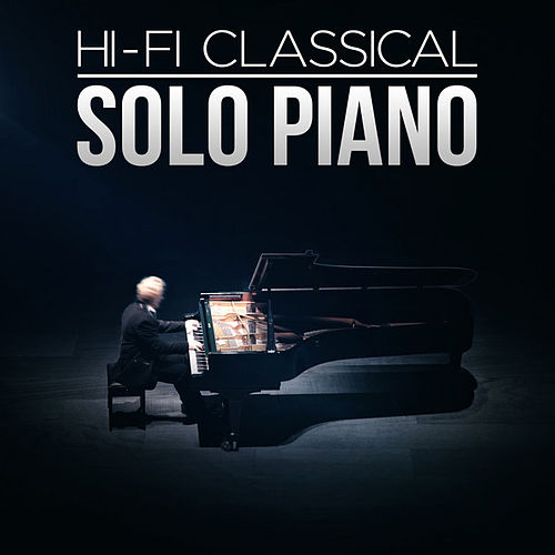 Hi-Fi Classical: Solo Piano by Various Artists