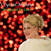 Wrapped in Love by Crystal Money