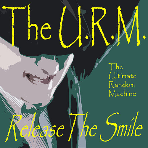 Release The Smile by The Ultimate Random Machine