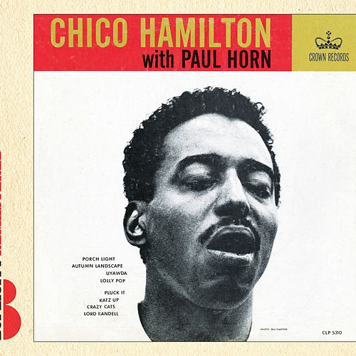 Chico Hamilton With Paul Horn by Chico Hamilton