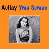 Aullay by Yma Sumac