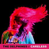 Careless (Single) by Delphines