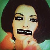 God Help the Delphines by Delphines