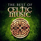 The Best of Celtic Music by Various Artists