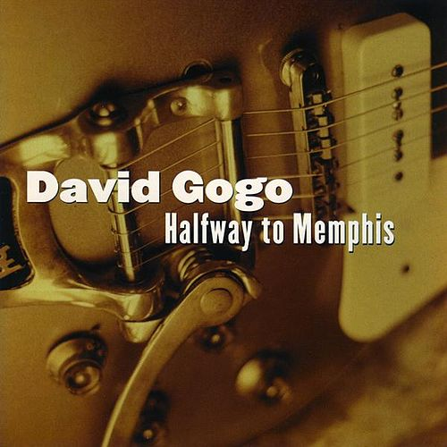 Halfway To Memphis by David Gogo