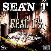 Real 1's (feat. C-Bo & Meccah Dawn) - Single by Sean T.