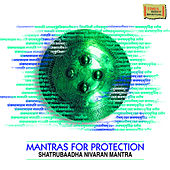 Mantras For Protection by Various Artists