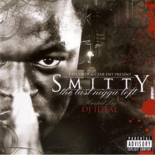Last Nigga Left by Smitty (Rap)