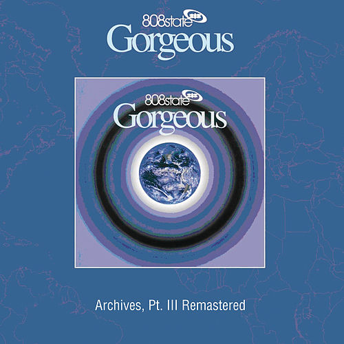Gorgeous (Archives, Pt. III) [Remastered] by 808 State