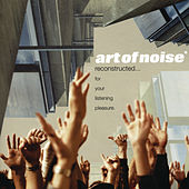 Reconstructed...For Your Listening Pleasure by Art of Noise