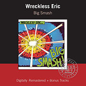 Big Smash (Remastered with Bonus Tracks) by Wreckless Eric